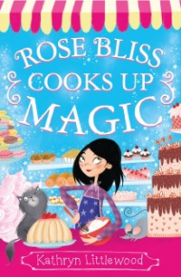 Cover Rose Bliss Cooks up Magic (The Bliss Bakery Trilogy, Book 3)