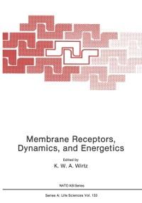 Cover Membrane Receptors, Dynamics, and Energetics