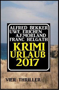 Cover Krimi-Urlaub 2017: Vier Thriller
