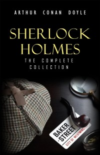 Cover Sherlock Holmes: The Truly Complete Collection (the 60 official stories + the 6 unofficial stories)