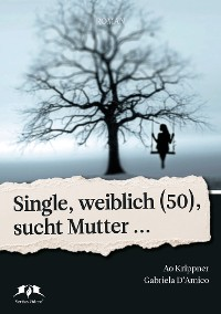 Cover Single, weiblich (50), sucht Mutter...