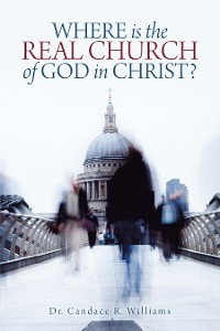 Cover Where Is the Real Church of God in Christ?