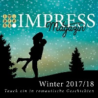 Cover Impress Magazin Winter 2017/2018 (November-Januar): Tauch ein in romantische Geschichten