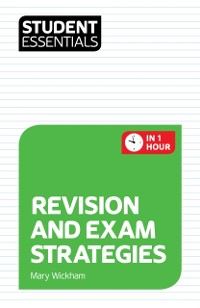 Cover Student Essentials: Revision and Exam Strategies