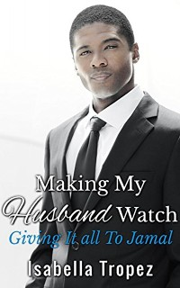 Cover Making My Husband Watch - Giving It All To Jamal