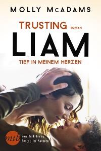 Cover Trusting Liam - Tief in meinem Herzen