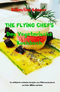 Cover THE FLYING CHEFS Das Vegetarische Kochbuch
