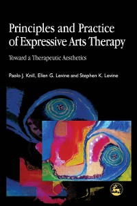 Cover Principles and Practice of Expressive Arts Therapy