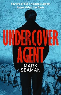 Cover Saboteur - The Untold Story of SOE's Youngest Agent at the Heart of the French Resistance