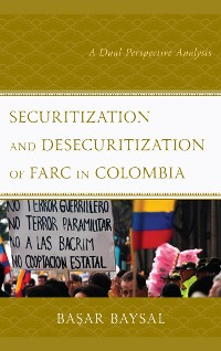 Cover Securitization and Desecuritization of FARC in Colombia