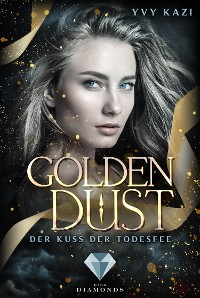 Cover Golden Dust. Der Kuss der Todesfee
