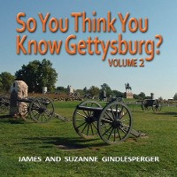 Cover So You Think You Know Gettysburg? Volume 2