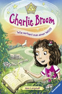 Cover Charlie Broom, Band 2: Wie verhext man einen Wolf?