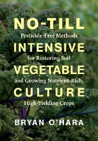Cover No-Till Intensive Vegetable Culture