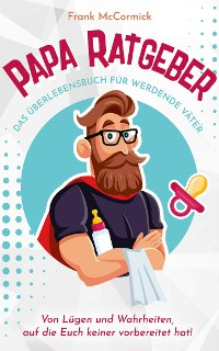 Cover Papa Ratgeber - Das Überlebensbuch für werdende Väter