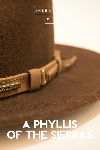 Cover A Phyllis of the Sierras