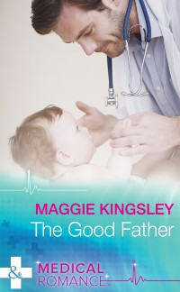 Cover Good Father (Mills & Boon Medical) (The Baby Doctors, Book 4)