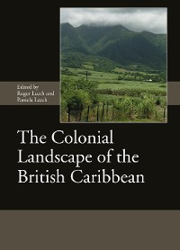 Cover The Colonial Landscape of the British Caribbean