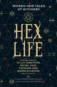 Cover Hex Life: Wicked New Tales of Witchery