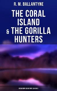 Cover The Coral Island & The Gorilla Hunters (Musaicum Adventure Classics)