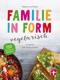 Cover Familie in Form - vegetarisch