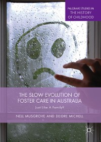 Cover The Slow Evolution of Foster Care in Australia