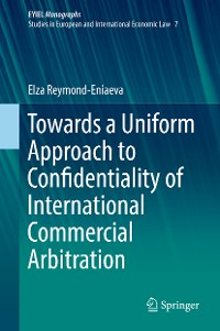 Cover Towards a Uniform Approach to Confidentiality of International Commercial Arbitration