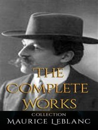 Cover Maurice Leblanc: The Complete Works