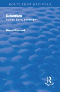 Cover Scientism: Science, Ethics and Religion