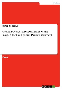 Cover Global Poverty - a responsibility of the West? A look at Thomas Pogge's argument