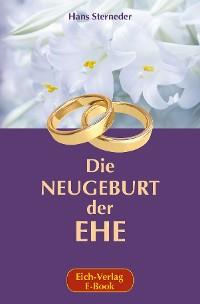 Cover Die Neugeburt der Ehe