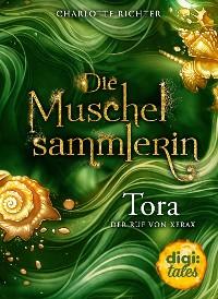 Cover Die Muschelsammlerin. Tora - Der Ruf von Xerax