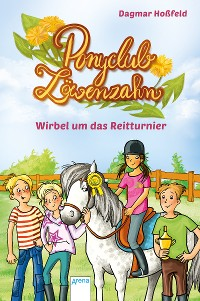 Cover Ponyclub Löwenzahn (1). Wirbel um das Reitturnier