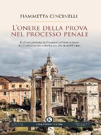 Cover L'onere della prova nel processo penale. Dall'onus probandi dell'aequum iudicium romano alla Convenzione europea dei Diritti dell'Uomo