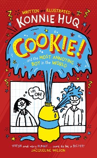 Cover Cookie! (Book 1): Cookie and the Most Annoying Boy in the World