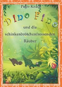 Cover Dino Fino und die schinkenbrötchenfressenden Räuber