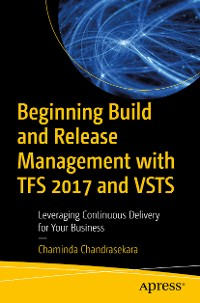 Cover Beginning Build and Release Management with TFS 2017 and VSTS