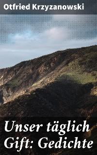 Cover Unser täglich Gift: Gedichte