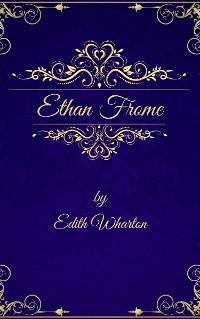 Cover Edith Wharton: Ethan Frome (English Edition)