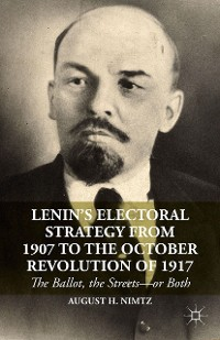 Cover Lenin's Electoral Strategy from 1907 to the October Revolution of 1917