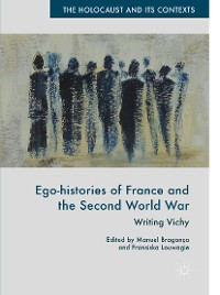 Cover Ego-histories of France and the Second World War