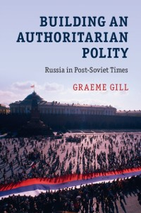Cover Building an Authoritarian Polity
