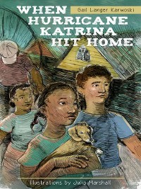Cover When Hurricane Katrina Hit Home