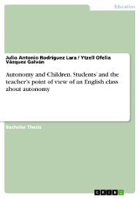 Cover Autonomy and Children. Students' and the teacher's point of view of an English class about autonomy
