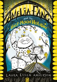 Cover Amelia Fang and the Half-Moon Holiday
