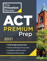 Cover Princeton Review ACT Premium Prep, 2021