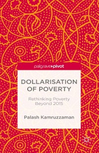 Cover Dollarisation of Poverty: Rethinking Poverty Beyond 2015