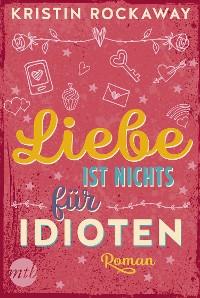 Cover Liebe ist nichts für Idioten