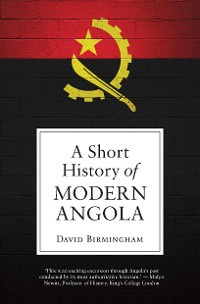 Cover A Short History of Modern Angola