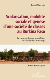 Cover Scolarisation, mobilite sociale et genese d'une societe de classes au Burkina Faso